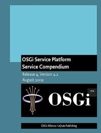 Osgi Service Platform Service Compendium: Release 4, Version 4.2