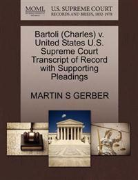 Bartoli (Charles) V. United States U.S. Supreme Court Transcript of Record with Supporting Pleadings