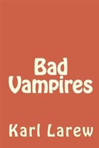 Bad Vampires