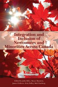 Integration and Inclusion of Newcomers and Minorities Across Canada
