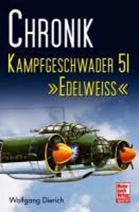 Chronik Kampfgeschwader 51 »Edelweiß«