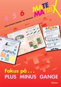 Matematrix 6 - fokus på plus, minus, gange