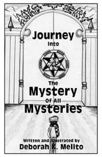 Journey Into the Mystery of All Mysteries
