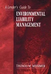 A Lender's Guide to Environmental Liability Management