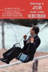 Having a Job Just Like Recess