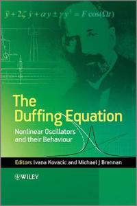 The Duffing Equation: Nonlinear Oscillators and Their Behaviour