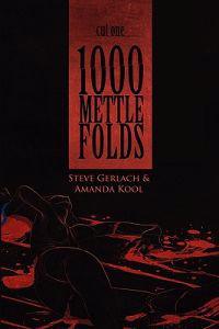 1000 Mettle Folds: Cut 1 the Fall
