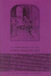 A Companion to the <I>Nibelungenlied</I>
