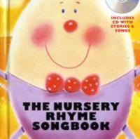 The Nursery Rhyme Songbook [With CD (Audio)]