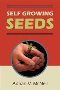 Self Growing Seeds