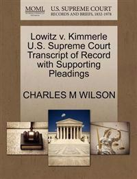 Lowitz V. Kimmerle U.S. Supreme Court Transcript of Record with Supporting Pleadings