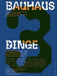 Bauhaus N 3: Things: The Magazine of the Bauhaus Dessau Foundation