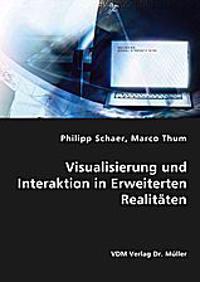 Visualisierung und Interaktion in Erweiterten Realitäten