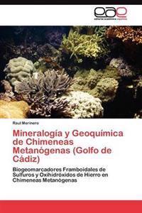 Mineralogia y Geoquimica de Chimeneas Metanogenas (Golfo de Cadiz)