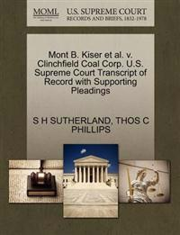 Mont B. Kiser et al. V. Clinchfield Coal Corp. U.S. Supreme Court Transcript of Record with Supporting Pleadings