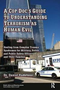 A Cop Doc's Guide to Understanding Terrorism As Human Evil