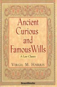 Ancient Curious and Famous Wills