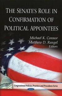 The Senate's Role in Confirmation of Political Appointees
