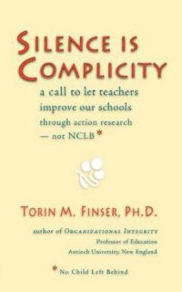 Silence Is Complicity: A Call to Let Teachers Improve Our Schools Through Action Research--Not Nclb*