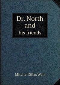 Dr. North and His Friends