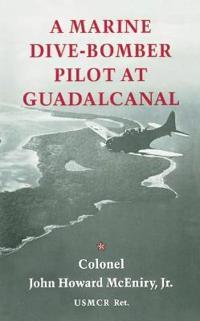 A Marine Dive-Bomber Pilot at Guadalcanal