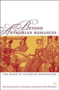 Beyond Arthurian Romances