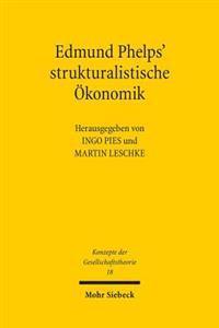 Edmund Phelps' Strukturalistische Okonomik