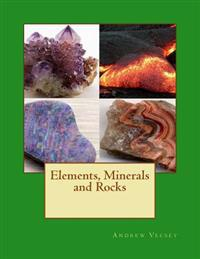 Elements, Minerals and Rocks