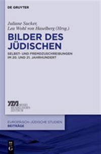 Bilder Des Judischen: Selbst- Und Fremdzuschreibungen Im 20. Und 21. Jahrhundert
