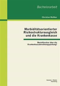 Morbiditatsorientierter Risikostrukturausgleich Und Die Krankenkasse
