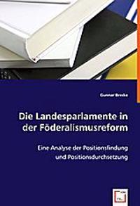 Die Landesparlamente in der Föderalismusreform