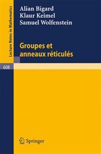 Groupes Et Anneaux Reticules