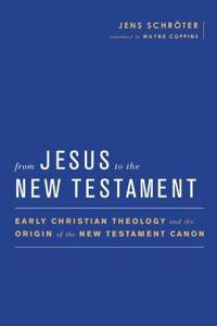 From Jesus to the New Testament