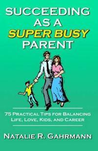 Succeeding As a Super Busy Parent