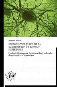 M�canismes D Action Du Suppresseur de Tumeur Hsnf5/Ini1