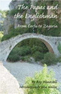 Papas and the englishman - from corfu to zagoria