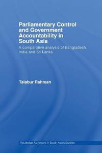 Parliamentary Control and Government Accountability in South Asia