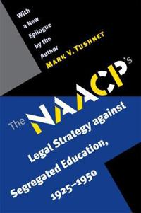 The NAACP's Legal Strategy Against Segregated Education