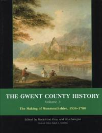 Gwent County History Volume 3 Hb: The Making of Monmouthshire, 1536-1780