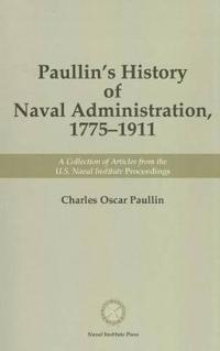 Paullin's History of Naval Administration 1775-1911