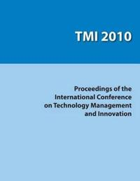 Proceedings of the International Conference on Technology Management and Innovations