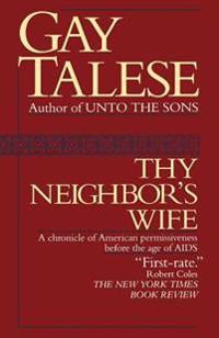 Thy Neighbor's Wife: A Chronicle of American Permissiveness Before the Age of AIDS