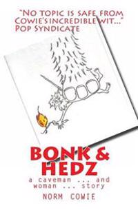 Bonk & Hedz: A Cave Man ... and Woman ... Story