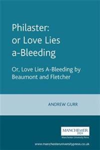 Philaster: or Love Lies A-Bleeding