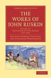 The The Works of John Ruskin 39 Volume Paperback Set The Works of John Ruskin