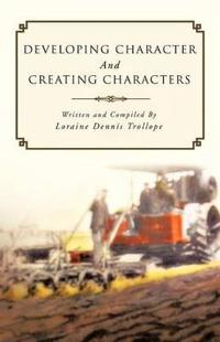 Developing Character and Creating Characters