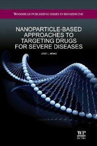 Nanoparticle-Based Approaches to Targeting Drugs for Severe Diseases