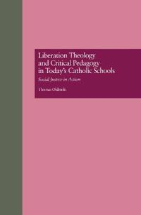 Liberation Theology and Critical Pedagogy in Today's Catholic Schools