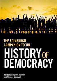 The Edinburgh Companion to the History of Democracy