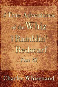 The True Adventures of the Whiz and Ramblin' Redscarf